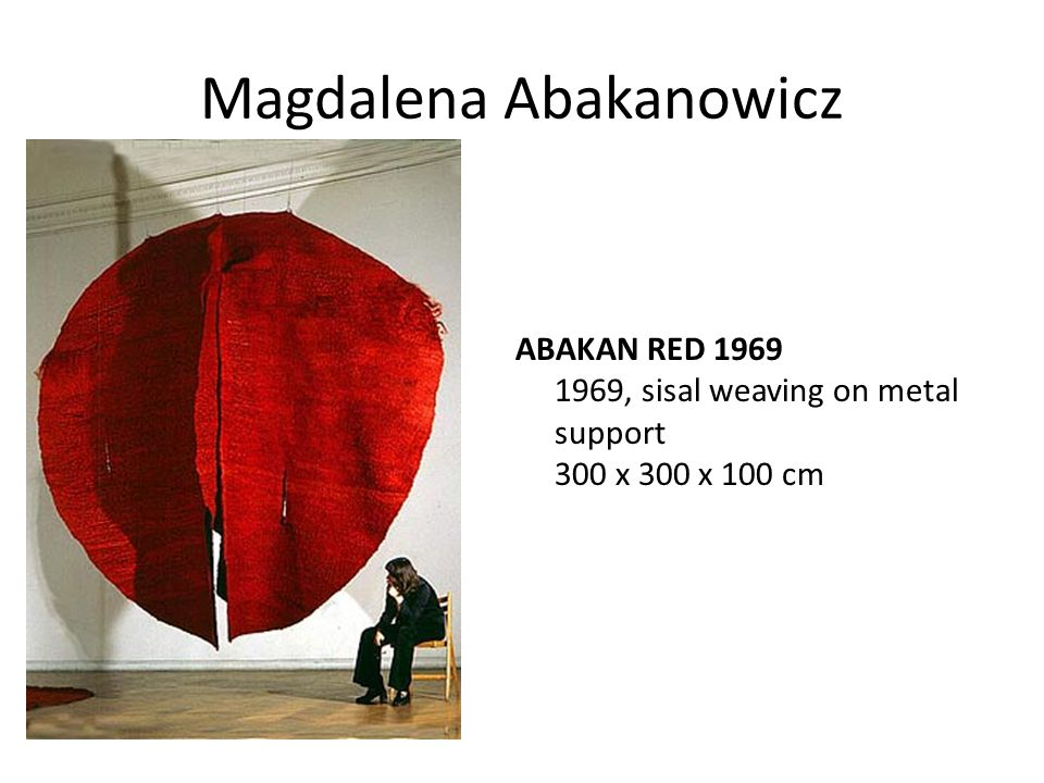 Magdalena Abakanowicz ABAKAN RED 1969 1969, sisal weaving on metal support 300 x 300 x 100 cm