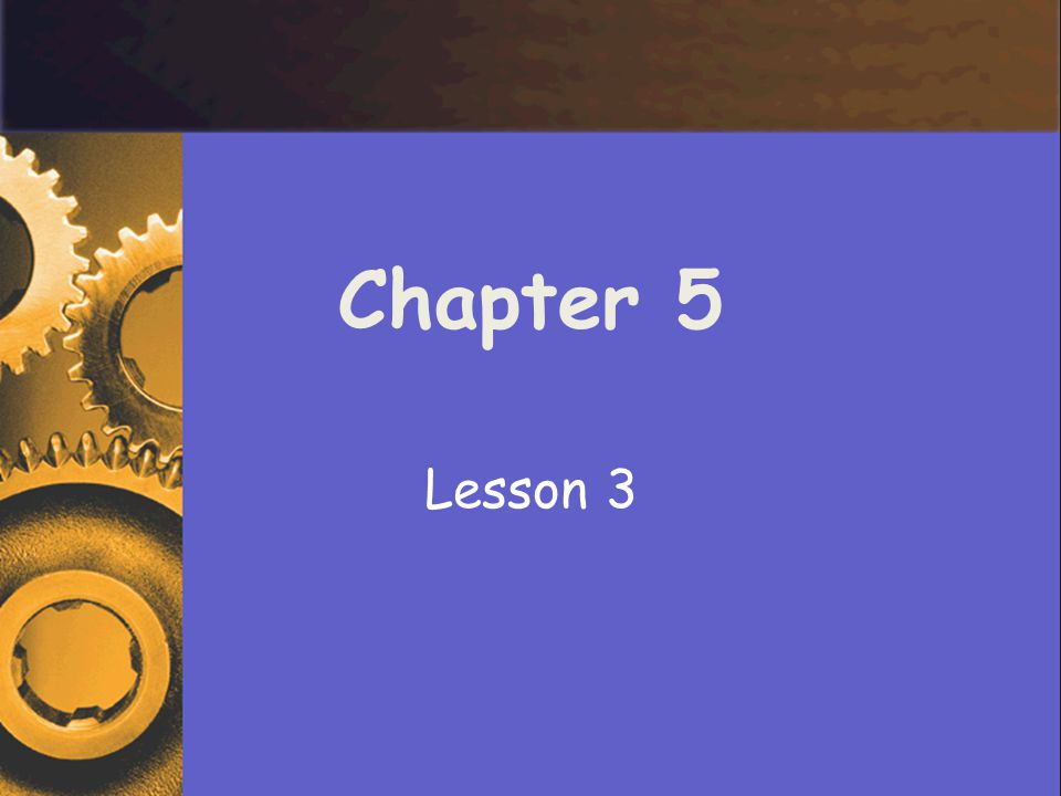 Chapter 5 Lesson 3