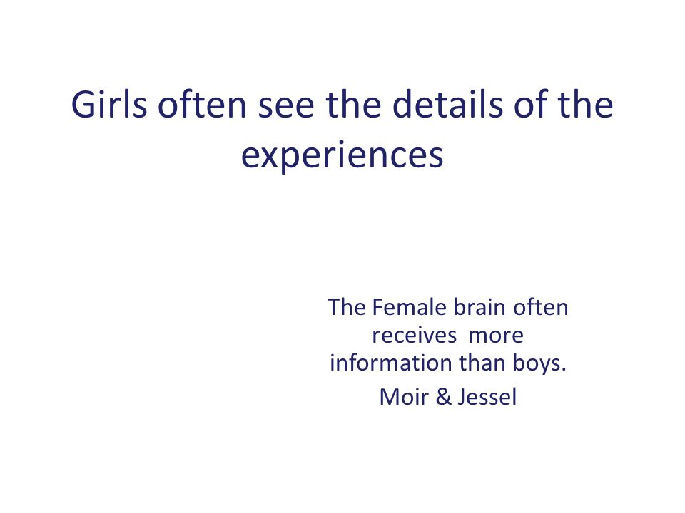 Boys and Girls Sometimes See Details Differently American School Board Journal; Learning and Gender; Michael Gurian ACSD: Educational Leadership: With Boys and Girls in Mind