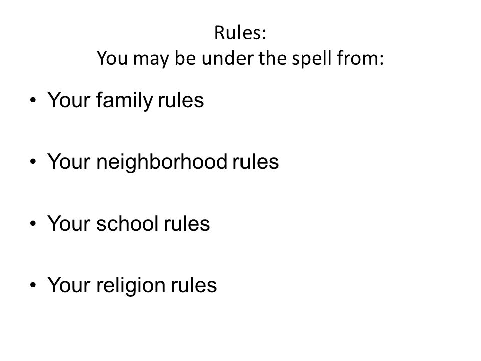 What Rules do you have and how do you enforce them?