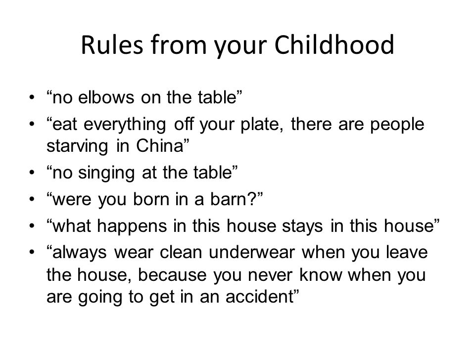 What Are the Rules you had in your Childhood