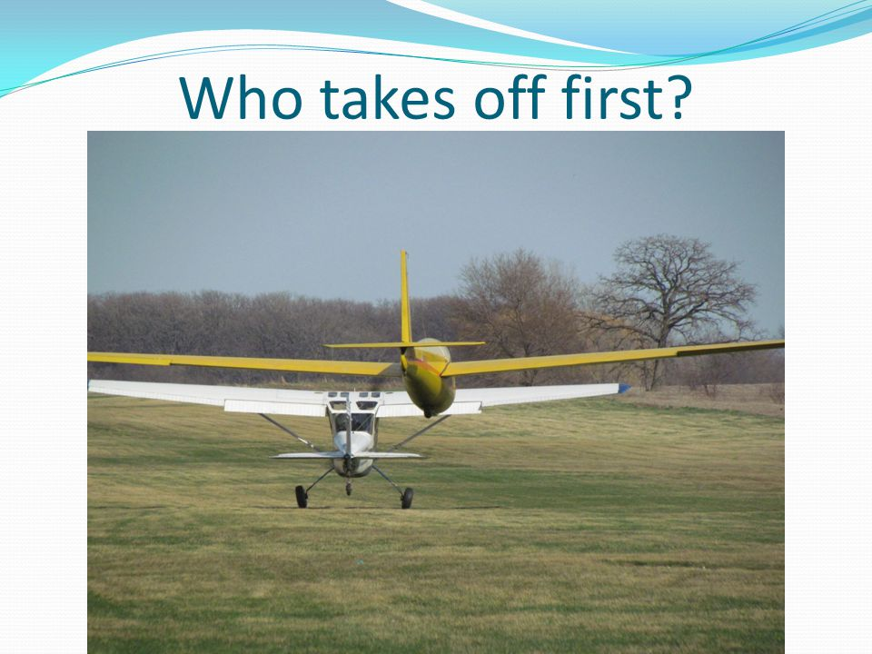 Who takes off first