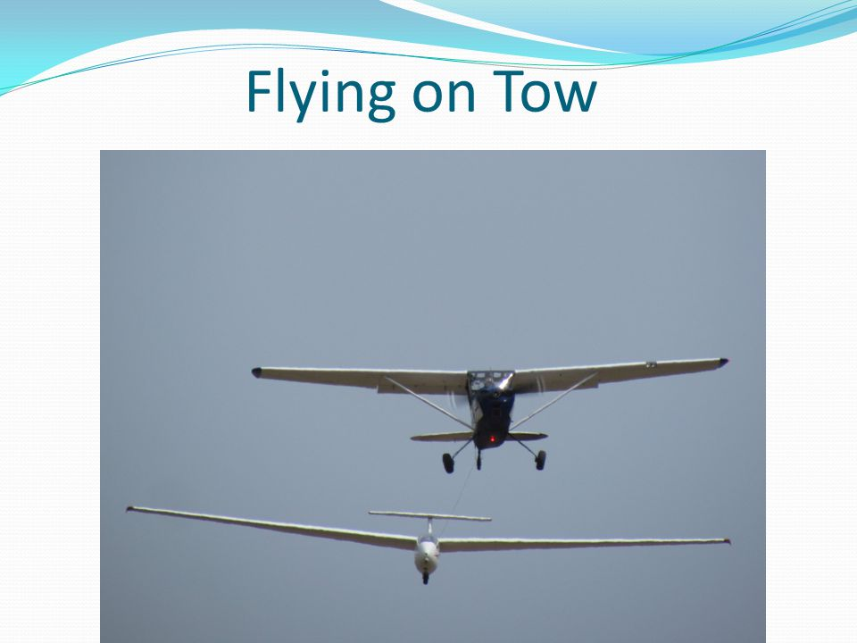 Flying on Tow