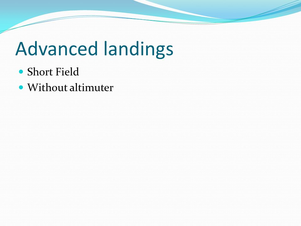 Advanced landings Short Field Without altimuter