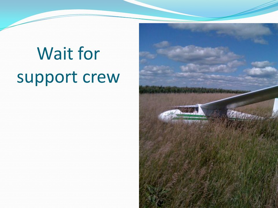 Wait for support crew