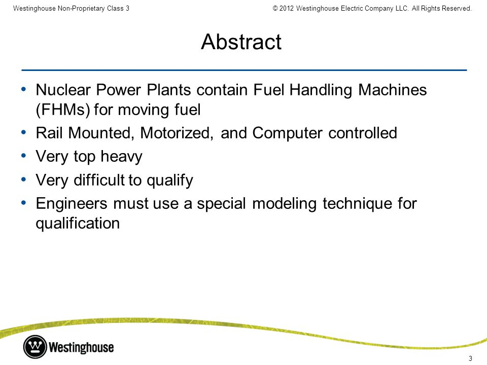 3 Westinghouse Non-Proprietary Class 3© 2012 Westinghouse Electric Company LLC. All Rights Reserved. Abstract Nuclear Power Plants contain Fuel Handli