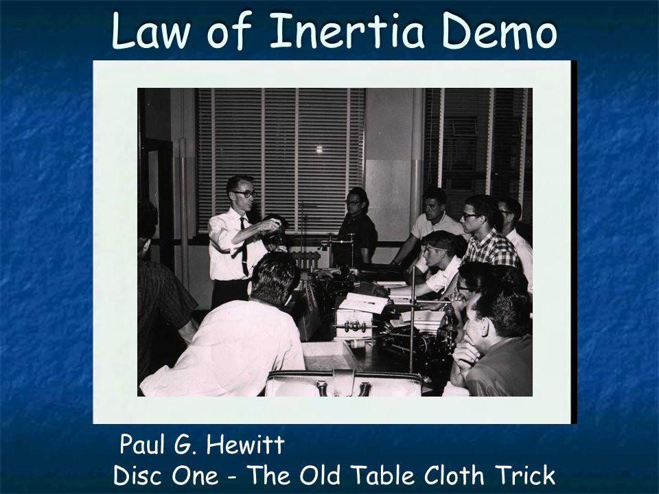 Newton's Law of Inertia Paul G. Hewitt Disc One - Newton's Law of Inertia