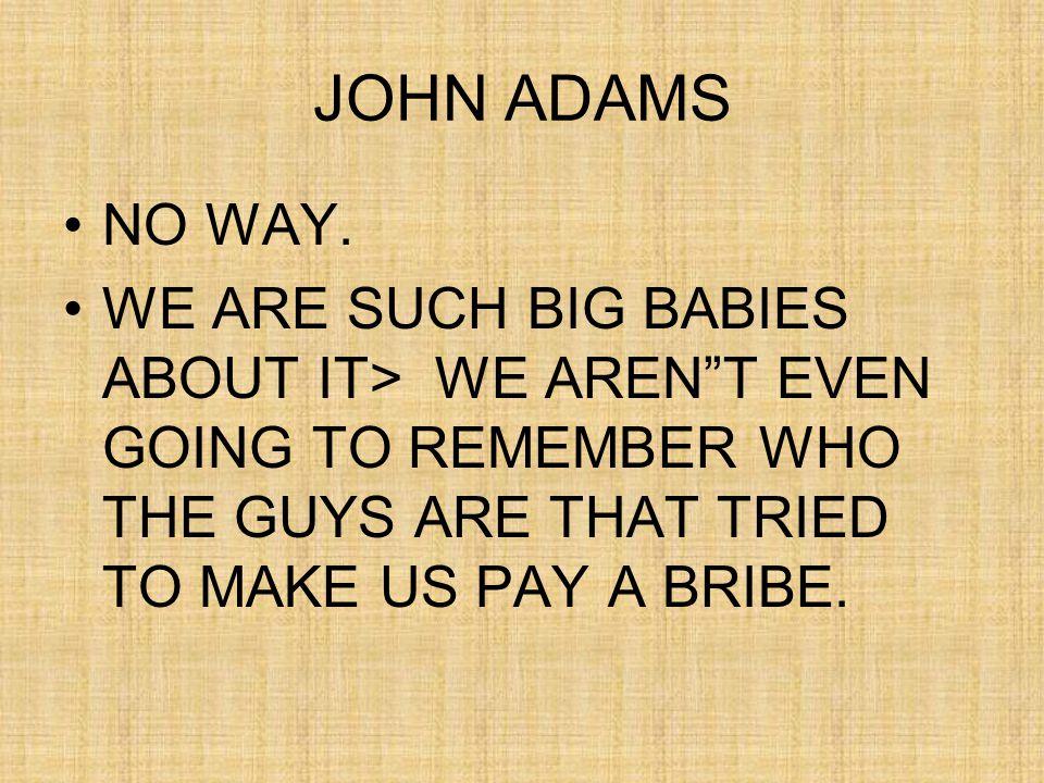 JOHN ADAMS NO WAY.