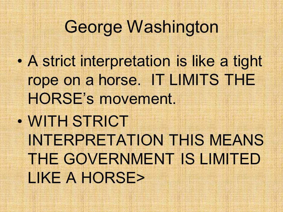 JOHN ADAMS Remember John Adams and Alexander Hamilton are for a loose interpretation of the Constitution.