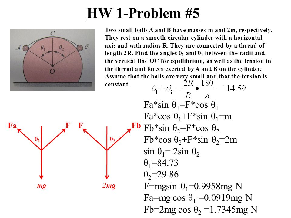 HW 1-Problem #5 Two small balls A and B have masses m and 2m, respectively.