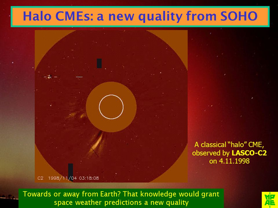 A classical halo CME, observed by LASCO-C2 on 4.11.1998 Towards or away from Earth.