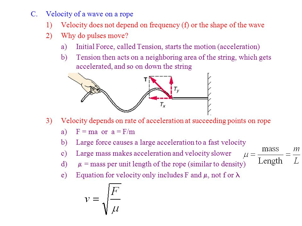 4)Sample problem: A rope with a periodic wave on it has the following properties L = 10 m, m = 2 kg, F = 50 N, f = 4 Hz a)v = .