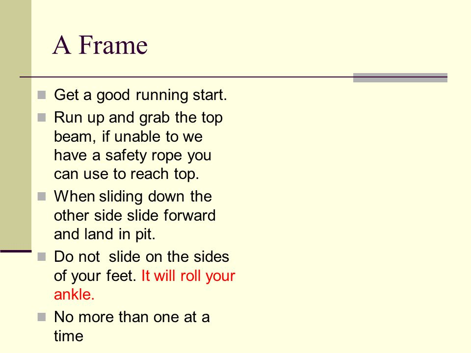 A Frame Get a good running start.