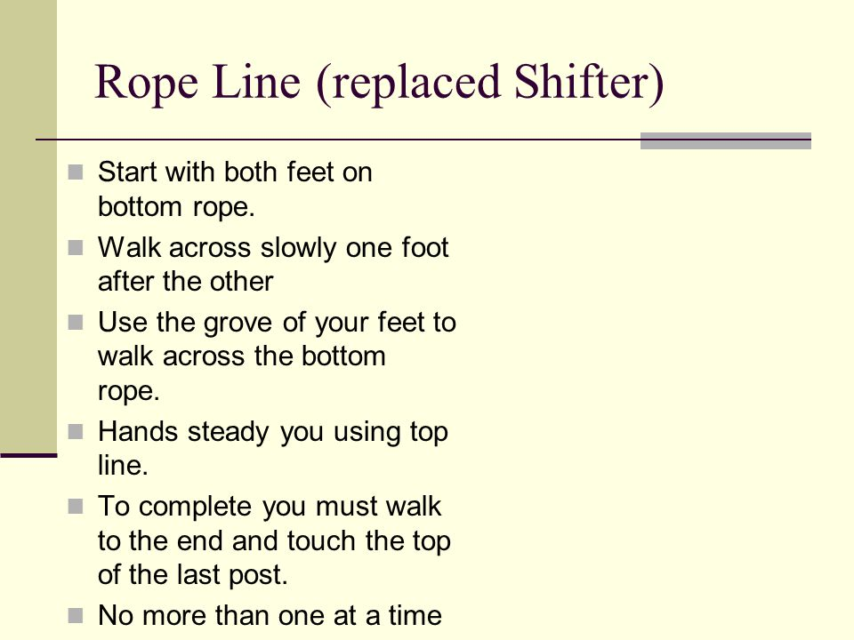 Rope Line (replaced Shifter) Start with both feet on bottom rope.