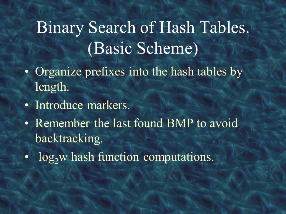 Conclusions: Simple Binary search algorithm reduce number of memory accesses from W to log 2 W.