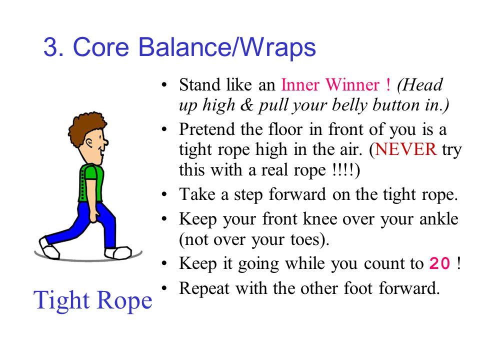 3. Core Balance/Wraps Stand like an Inner Winner .