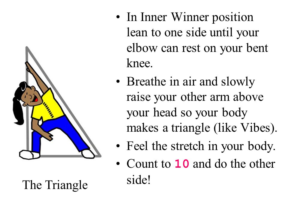 In Inner Winner position lean to one side until your elbow can rest on your bent knee. Breathe in air and slowly raise your other arm above your head