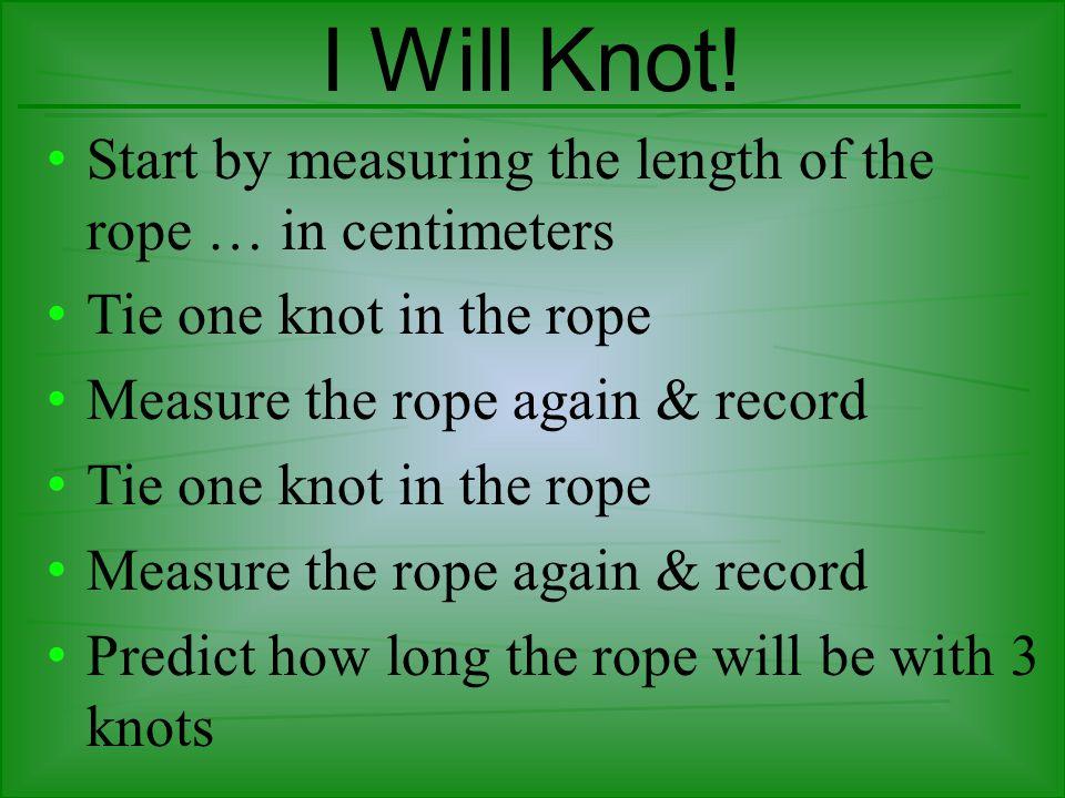 I Will Knot.