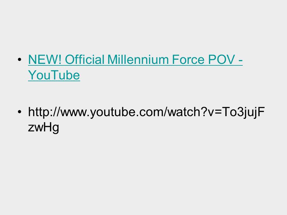 NEW! Official Millennium Force POV - YouTubeNEW! Official Millennium Force POV - YouTube http://www.youtube.com/watch?v=To3jujF zwHg