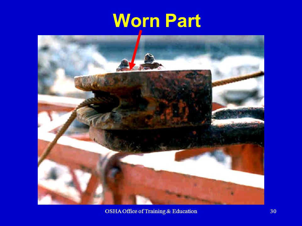 OSHA Office of Training & Education30 Worn Part