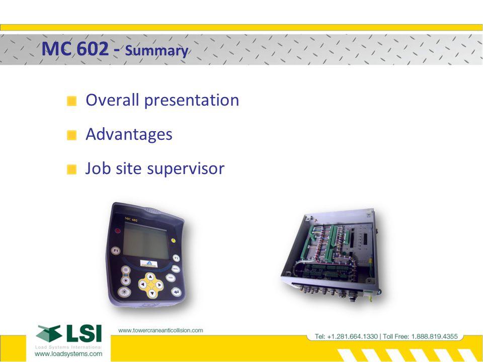 MC 602 – The advantages More Reliable. Safer. High Performance. Cranes compatibility.
