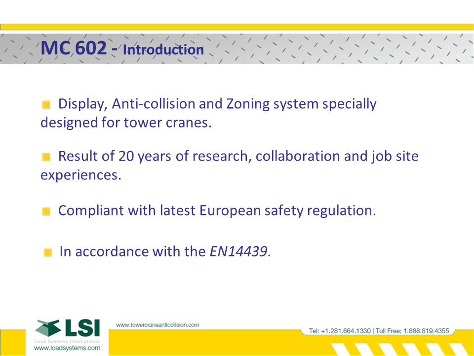 MC 602 - Functions  Zoning : Prevent a single crane from over flying up to 10 forbidden areas.