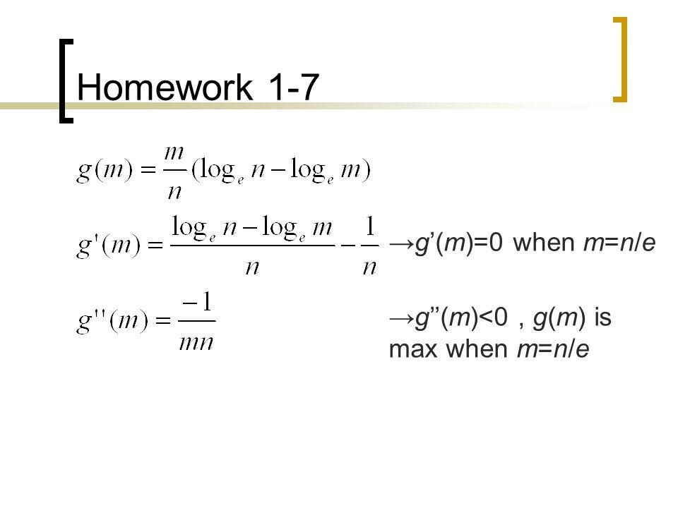 →g'(m)=0 when m=n/e →g''(m)<0, g(m) is max when m=n/e