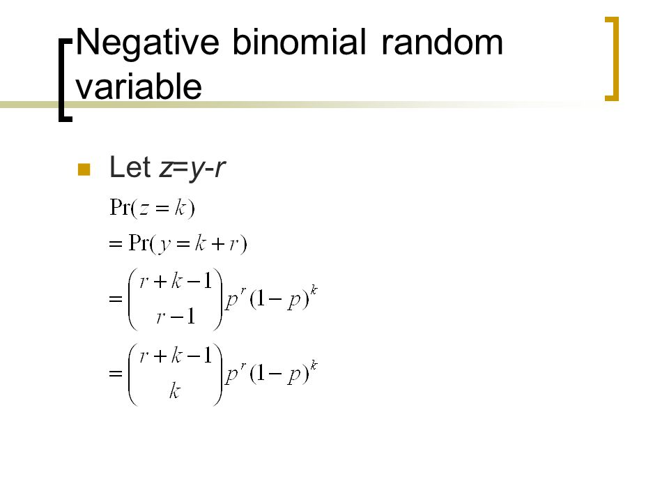 Negative binomial random variable Let z=y-r