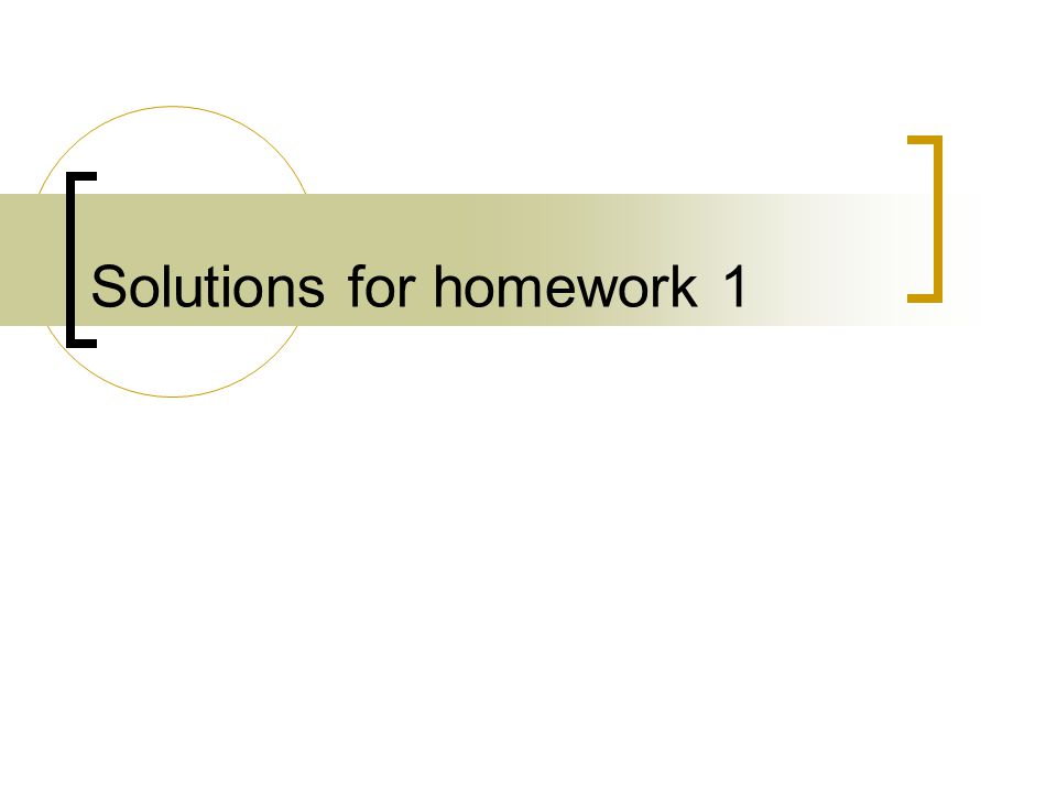 Solutions for homework 1