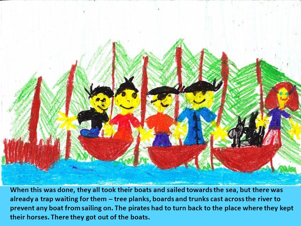 When this was done, they all took their boats and sailed towards the sea, but there was already a trap waiting for them – tree planks, boards and trunks cast across the river to prevent any boat from sailing on.