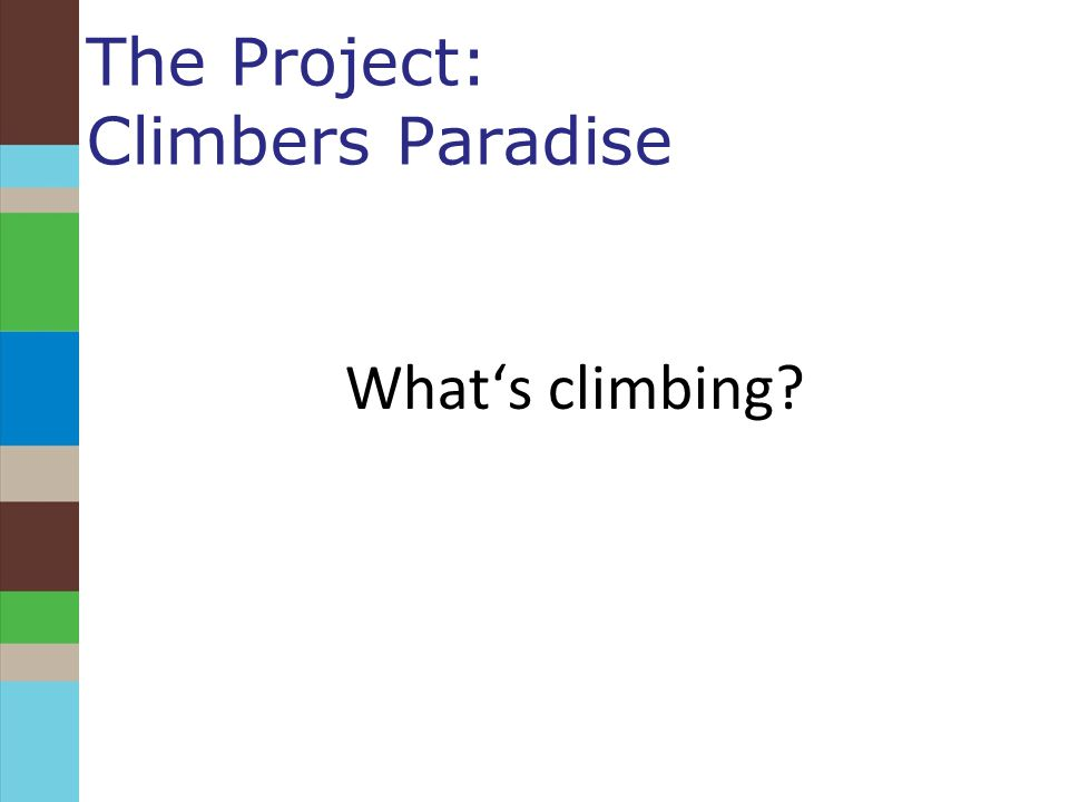 The Project: Climbers Paradise What's climbing