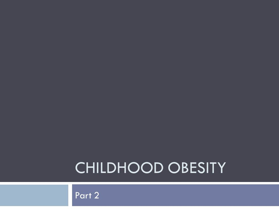 Physical Activity  Childhood obesity is not just about food.