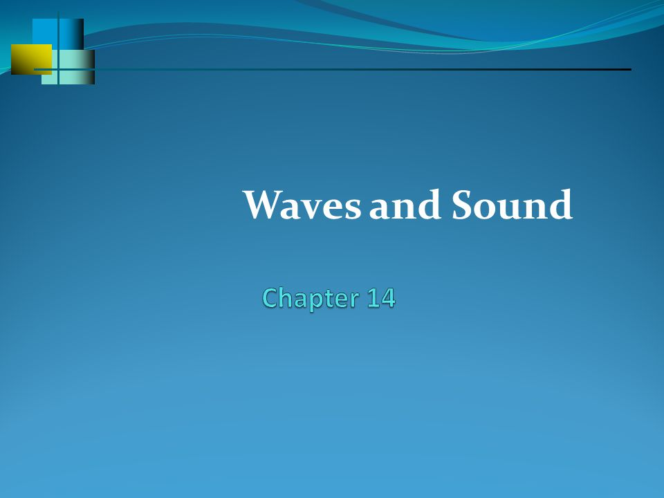 Wave Motion A wave is a moving self-sustained disturbance of a medium – either a field or a substance.