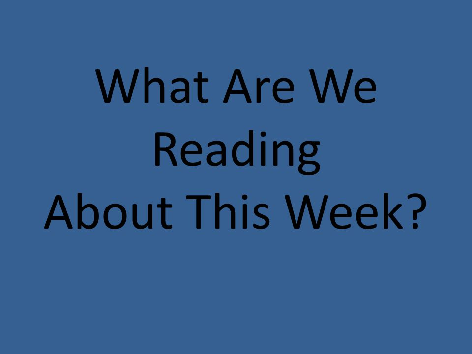 What Are We Reading About This Week