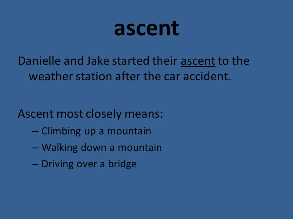Danielle and Jake started their ascent to the weather station after the car accident.