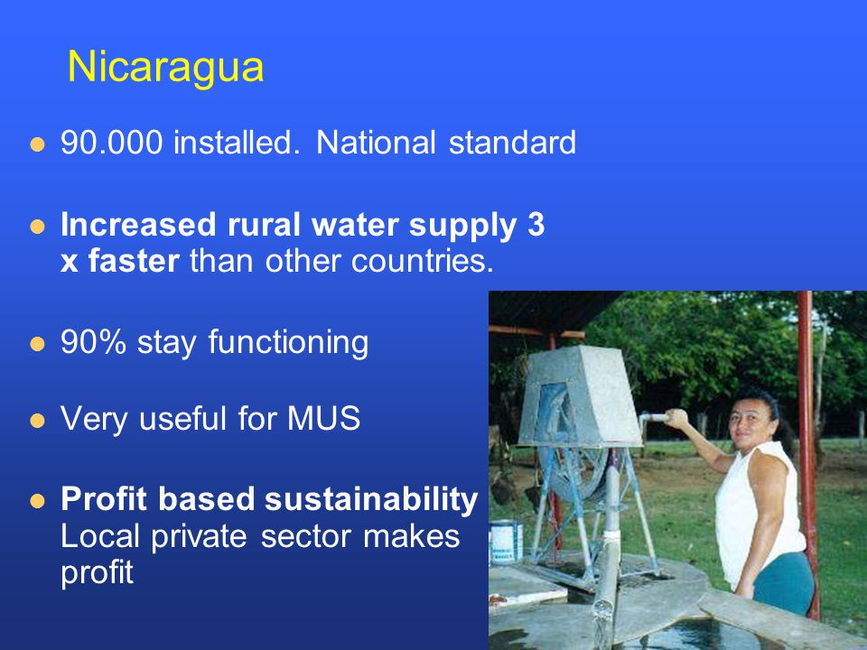 Nicaragua Increased rural water supply 3 x faster than other countries.