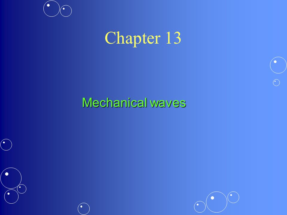 Chapter 13 Mechanical waves