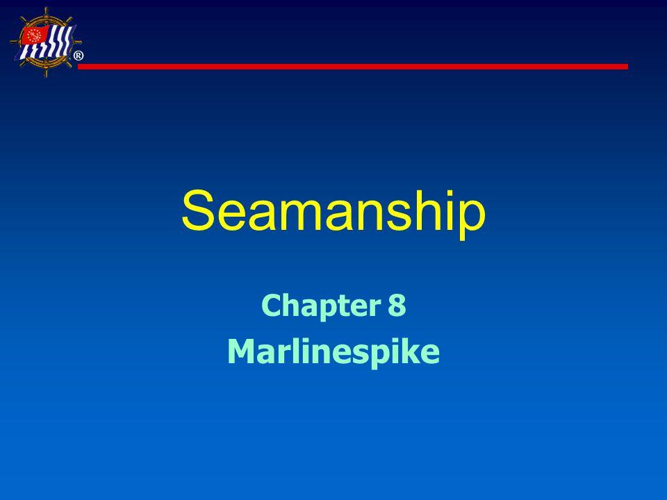 ® Seamanship Chapter 8 Marlinespike