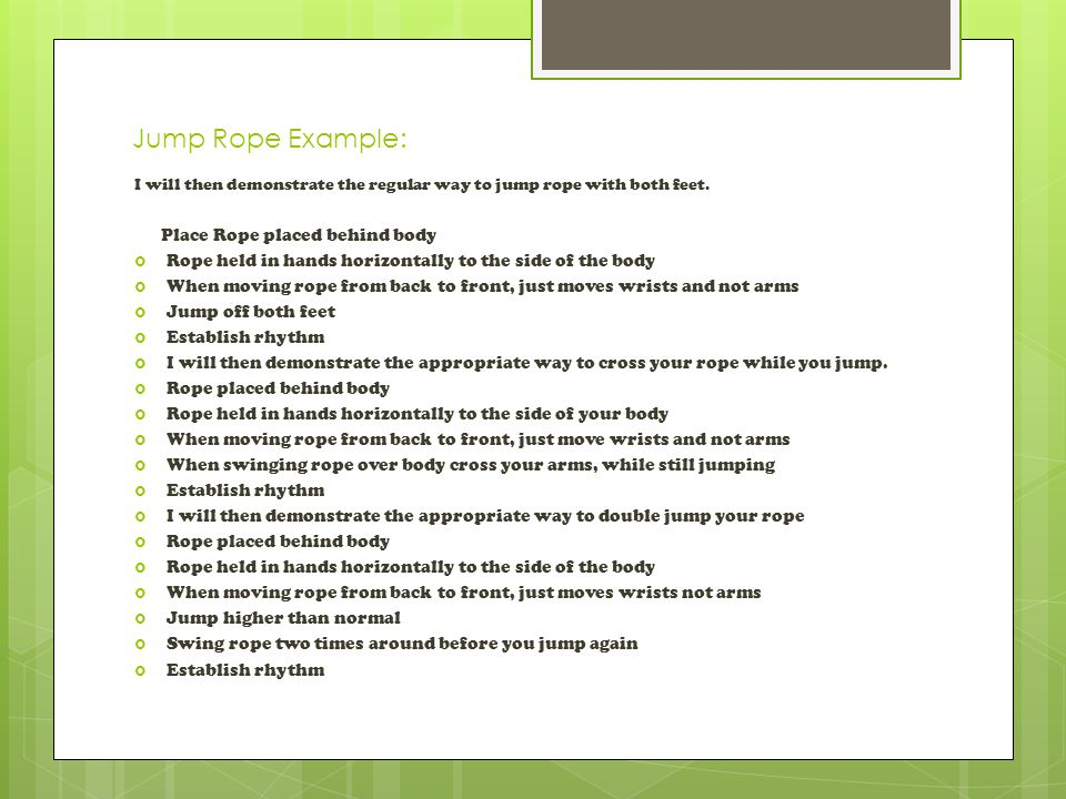 Jump Rope Example: I will then demonstrate the regular way to jump rope with both feet.