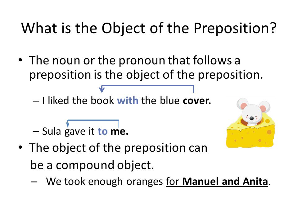 What is the Object of the Preposition.