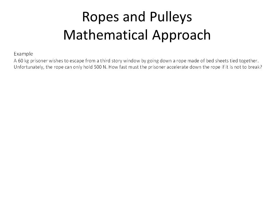 Ropes and Pulleys Mathematical Approach