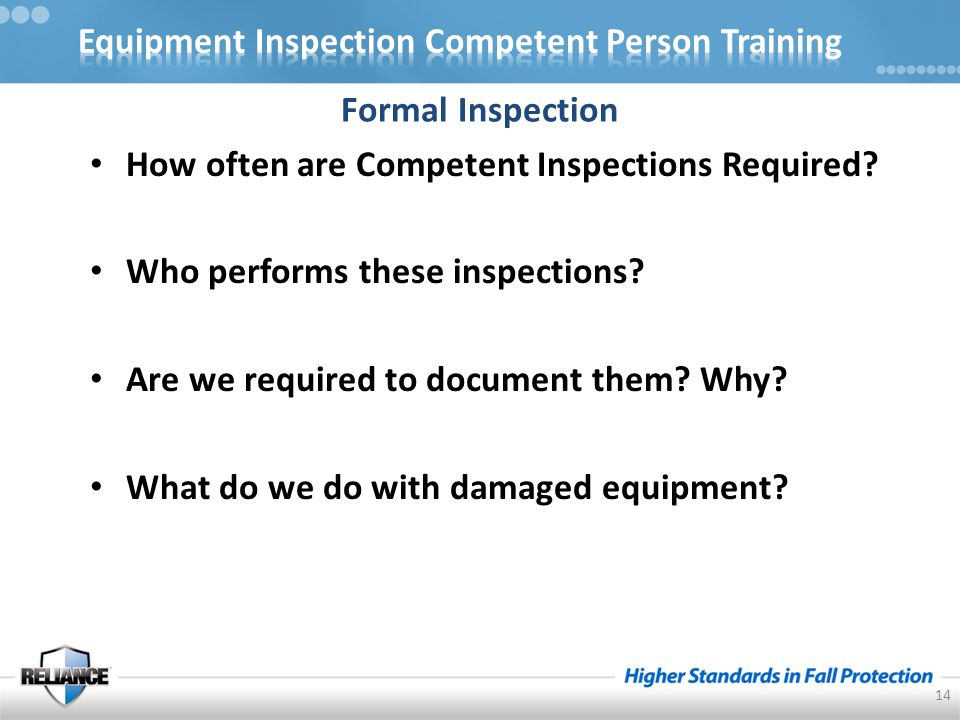 How often are Competent Inspections Required. Who performs these inspections.