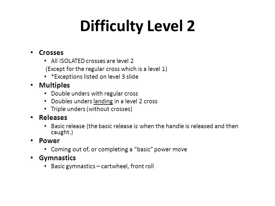 Difficulty Level 2 Crosses All ISOLATED crosses are level 2 (Except for the regular cross which is a level 1) *Exceptions listed on level 3 slide Mult