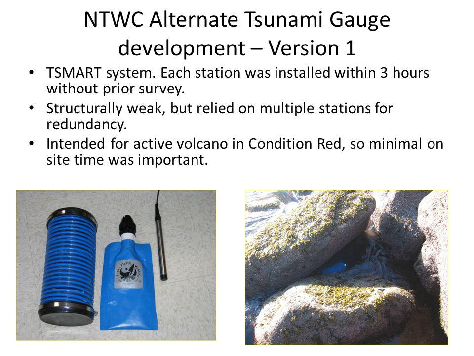 NTWC Alternate Tsunami Gauge development – Version 1 TSMART system. Each station was installed within 3 hours without prior survey. Structurally weak,