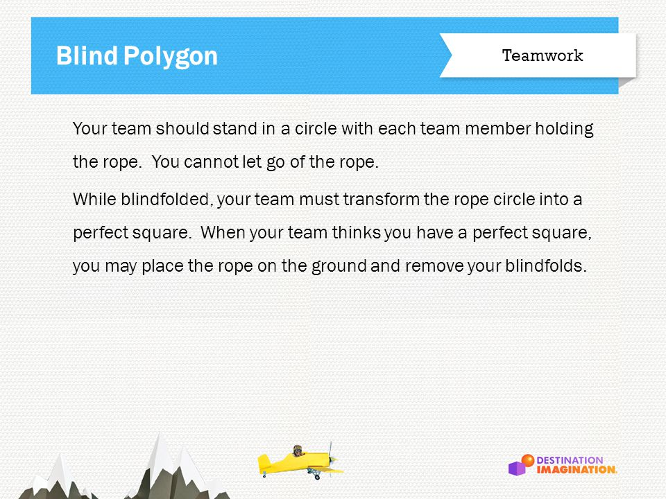 Your team should stand in a circle with each team member holding the rope.