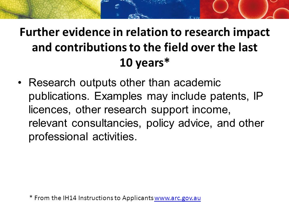 Further evidence in relation to research impact and contributions to the field over the last 10 years* Research outputs other than academic publications.