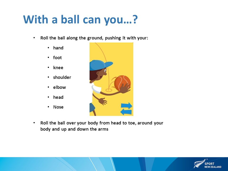 With a ball can you….