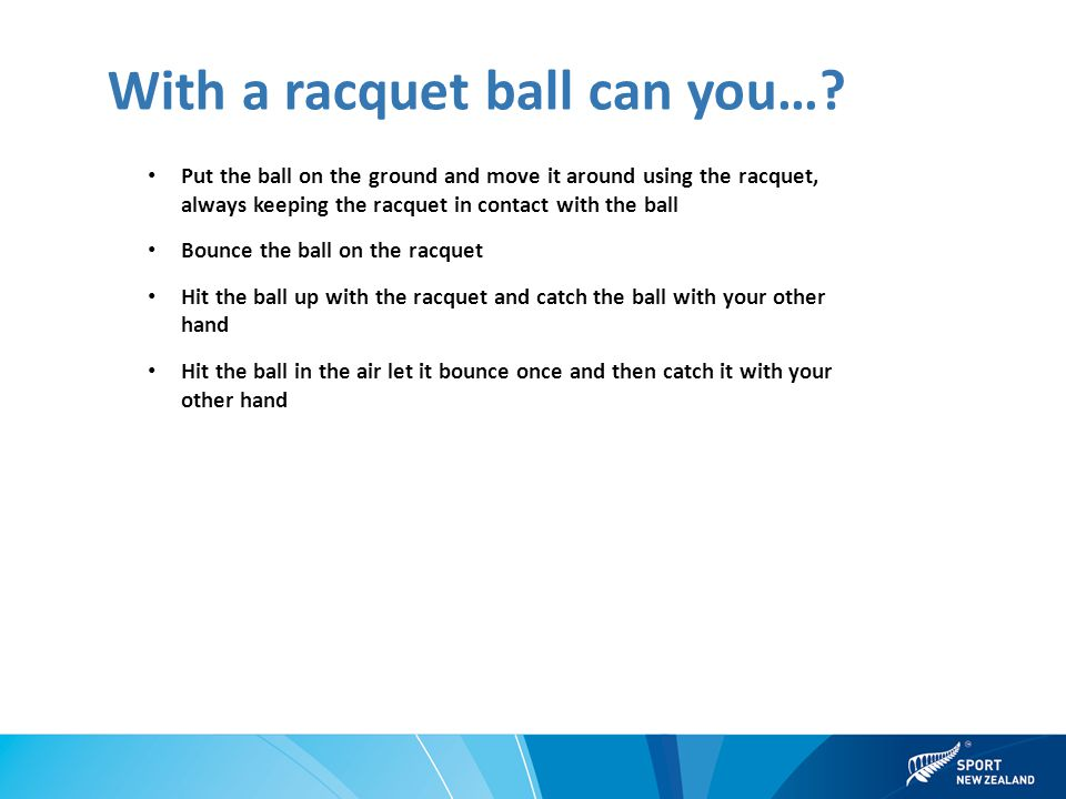 With a racquet ball can you….