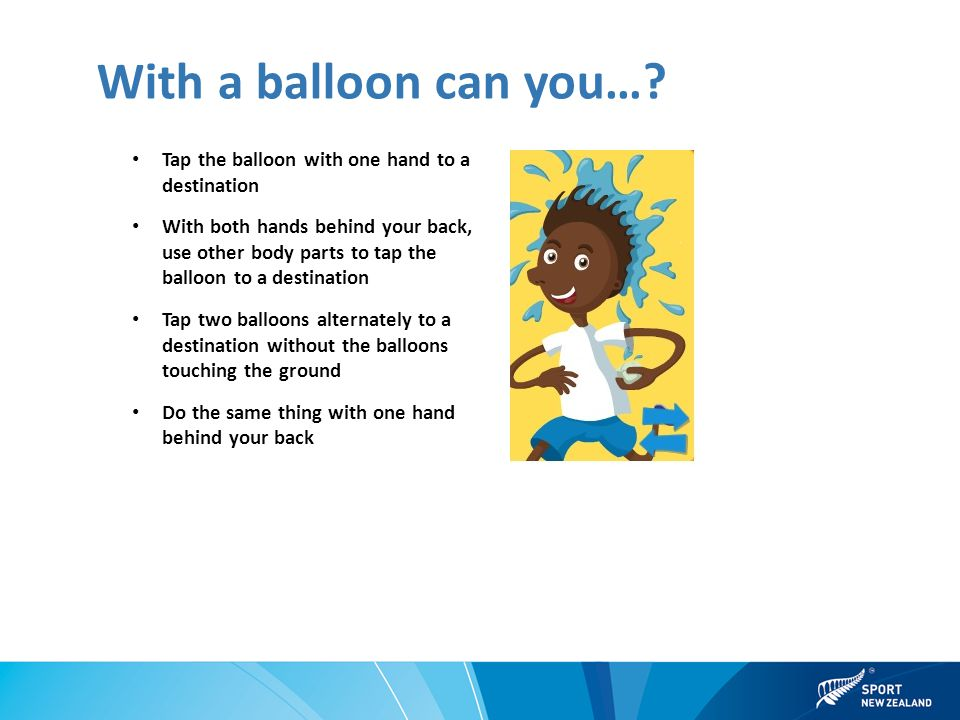 With a balloon can you….