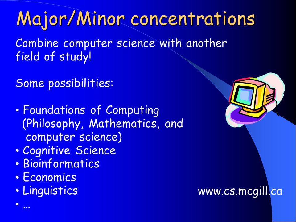 Combine computer science with another field of study.